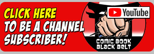 Subscribe to the ComicBookBlackBelt channel!